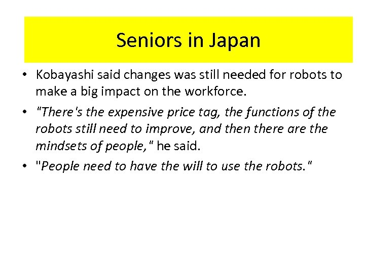 HR-Interaction in Japan Seniors in Japan • Kobayashi said changes was still needed for