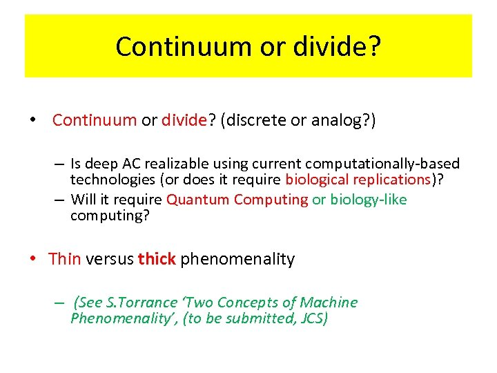 Continuum or divide? • Continuum or divide? (discrete or analog? ) – Is deep