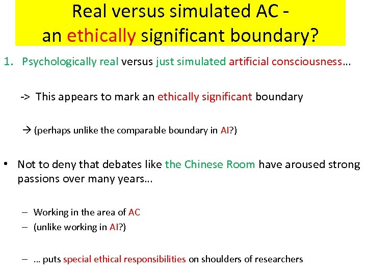 Real versus simulated AC an ethically significant boundary? 1. Psychologically real versus just simulated