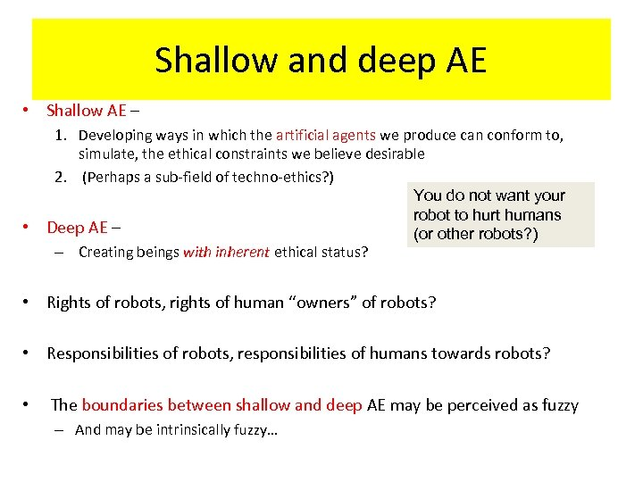 Shallow and deep AE • Shallow AE – • 1. Developing ways in which