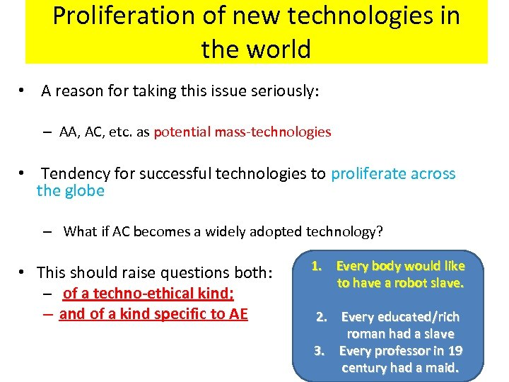 Proliferation of new technologies in the world • A reason for taking this issue