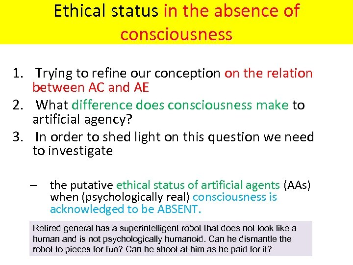 Ethical status in the absence of consciousness 1. Trying to refine our conception on