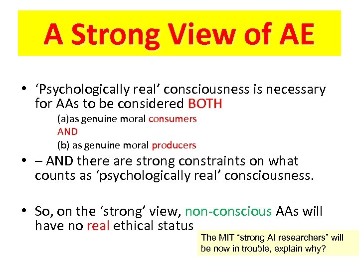 A Strong View of AE • 'Psychologically real' consciousness is necessary for AAs to