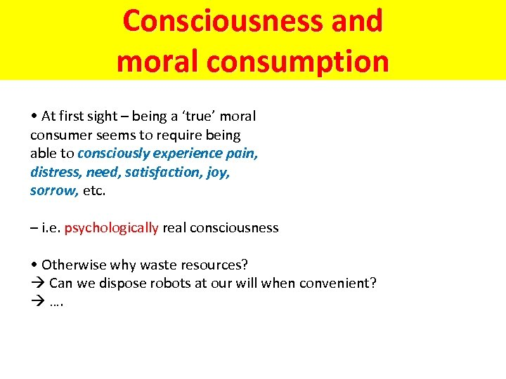 Consciousness and moral consumption • At first sight – being a 'true' moral consumer