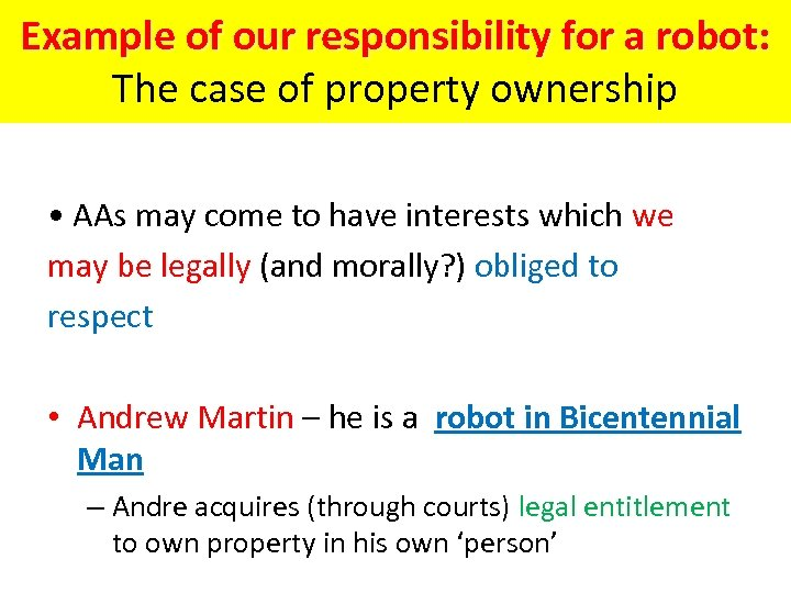 Example of our responsibility for a robot: The case of property ownership • AAs