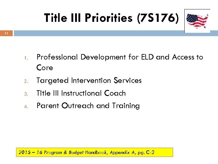 Title III Priorities (7 S 176) 11 1. 2. 3. 4. Professional Development for