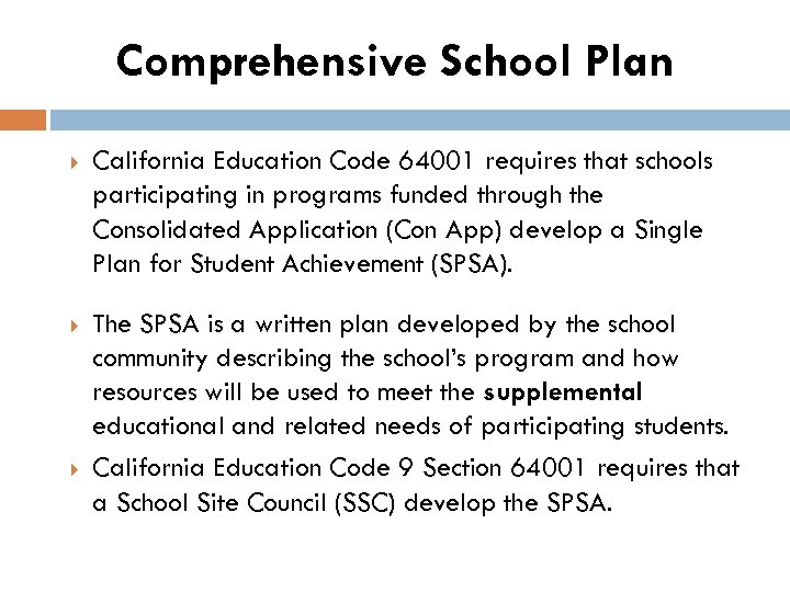 Comprehensive School Plan California Education Code 64001 requires that schools participating in programs funded
