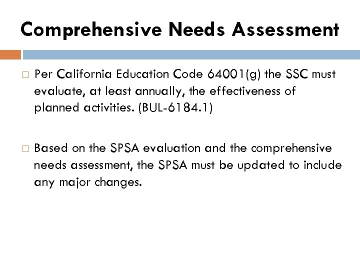 Comprehensive Needs Assessment Per California Education Code 64001(g) the SSC must evaluate, at least
