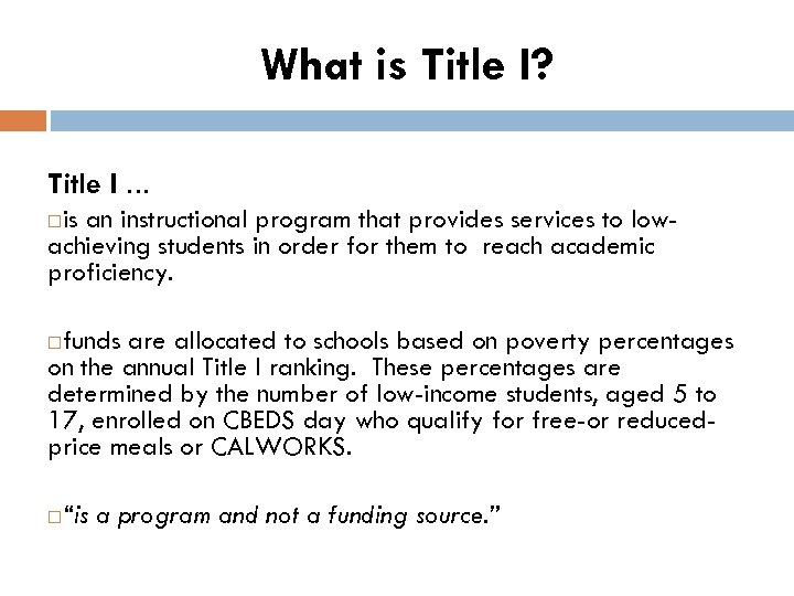 What is Title I? Title I … is an instructional program that provides services