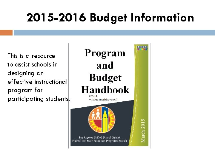 2015 -2016 Budget Information This is a resource to assist schools in designing an