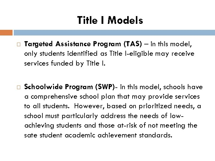 Title I Models Targeted Assistance Program (TAS) – in this model, only students identified