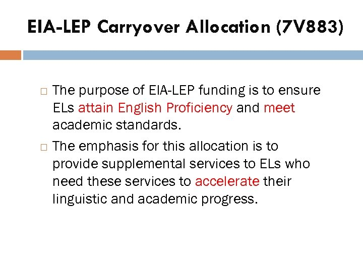 EIA-LEP Carryover Allocation (7 V 883) The purpose of EIA-LEP funding is to ensure