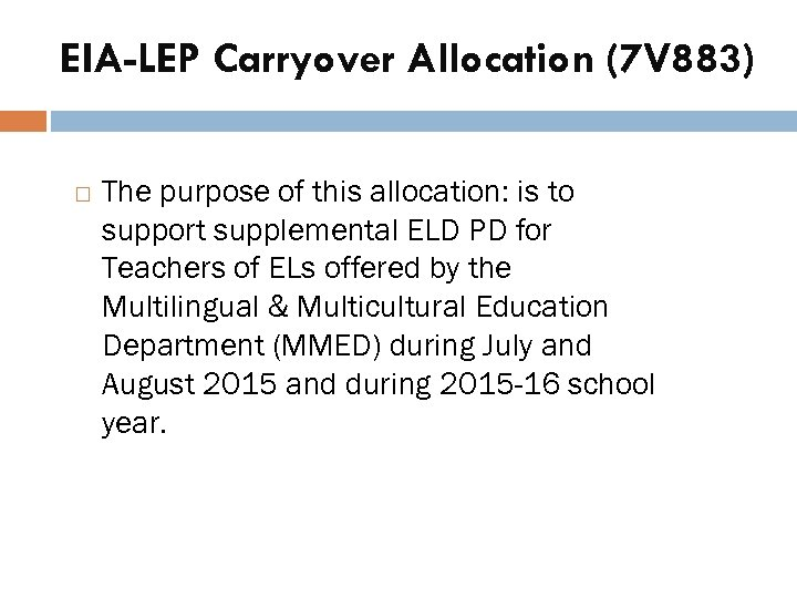 EIA-LEP Carryover Allocation (7 V 883) The purpose of this allocation: is to support