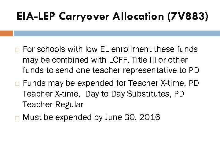 EIA-LEP Carryover Allocation (7 V 883) For schools with low EL enrollment these funds