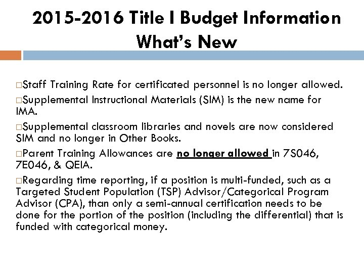 2015 -2016 Title I Budget Information What's New Staff Training Rate for certificated personnel