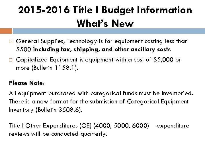 2015 -2016 Title I Budget Information What's New General Supplies, Technology is for equipment
