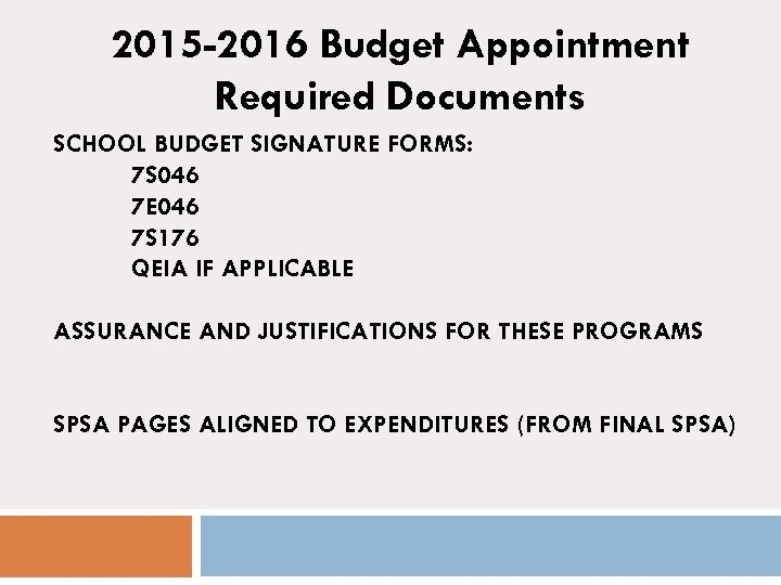 2015 -2016 Budget Appointment Required Documents SCHOOL BUDGET SIGNATURE FORMS: 7 S 046 7