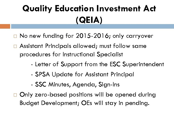Quality Education Investment Act (QEIA) No new funding for 2015 -2016; only carryover Assistant