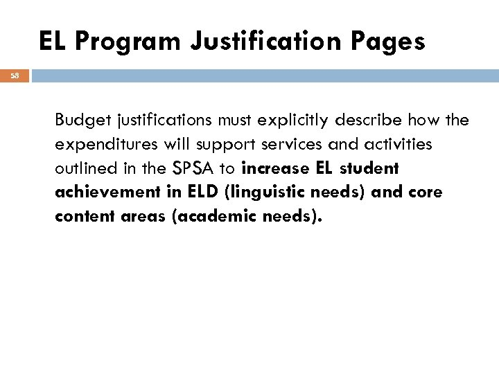 EL Program Justification Pages 58 Budget justifications must explicitly describe how the expenditures will