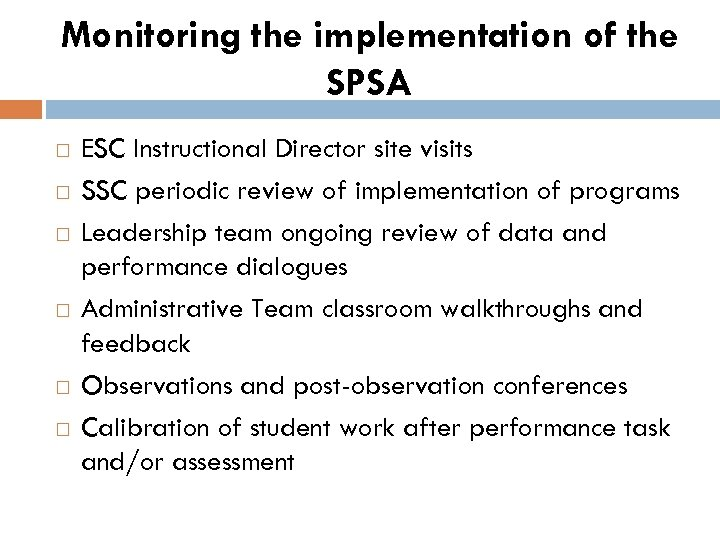 Monitoring the implementation of the SPSA ESC Instructional Director site visits SSC periodic review