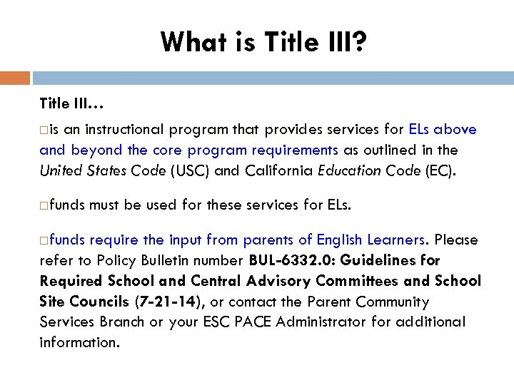 What is Title III? Title III… is an instructional program that provides services for