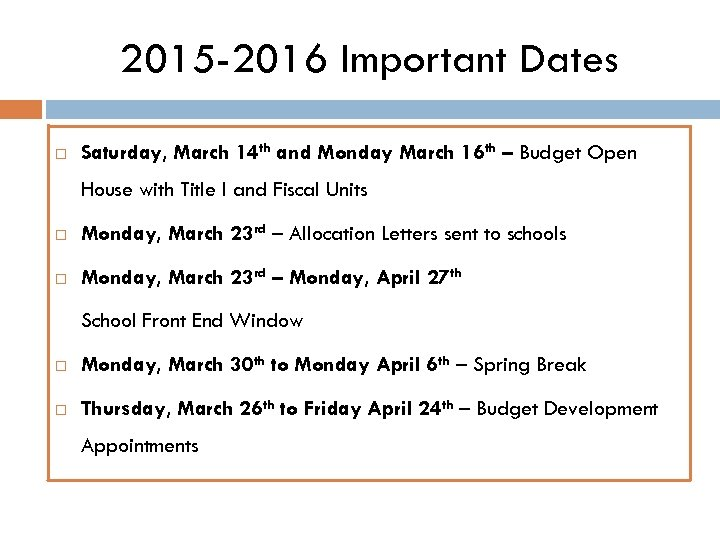 2015 -2016 Important Dates Saturday, March 14 th and Monday March 16 th –