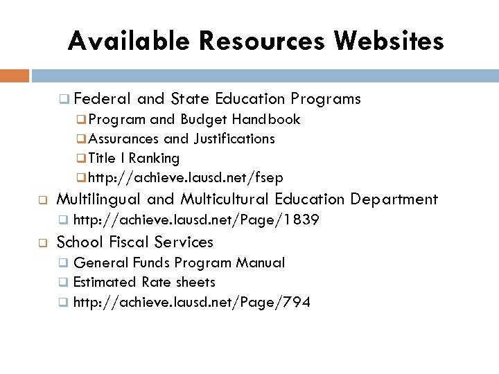 Available Resources Websites q Federal and State Education Programs q Program and Budget Handbook