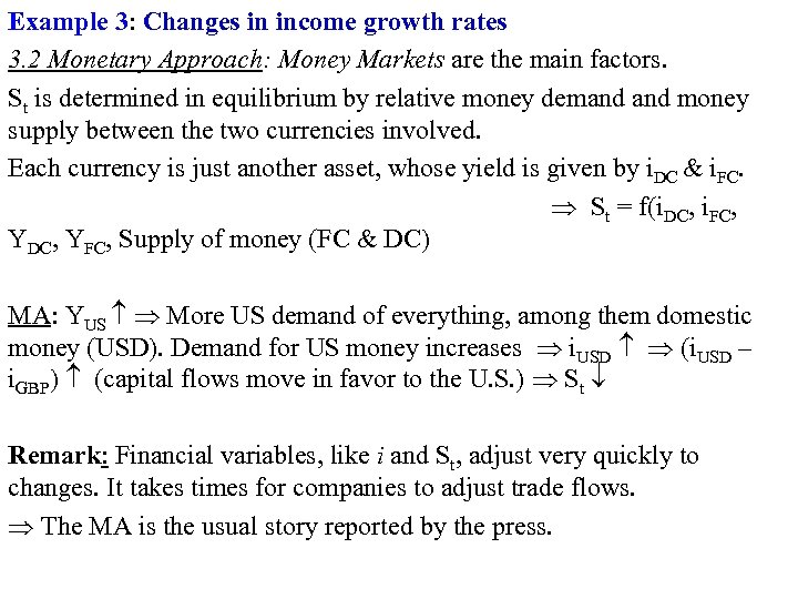 Example 3: Changes in income growth rates 3. 2 Monetary Approach: Money Markets are
