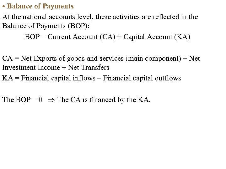 • Balance of Payments At the national accounts level, these activities are reflected