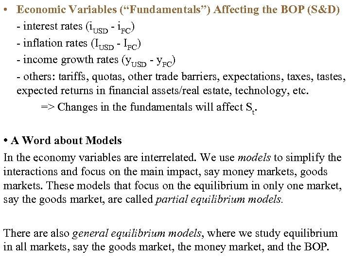 """• Economic Variables (""""Fundamentals"""") Affecting the BOP (S&D) - interest rates (i. USD"""