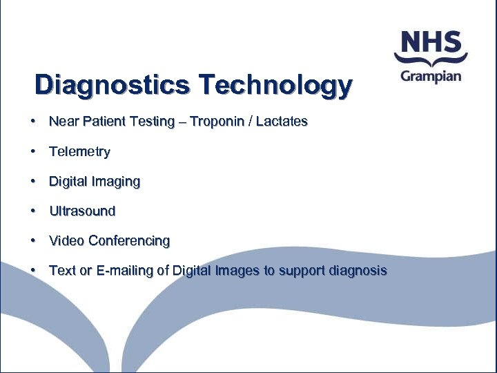 Diagnostics Technology • Near Patient Testing – Troponin / Lactates • Telemetry • Digital