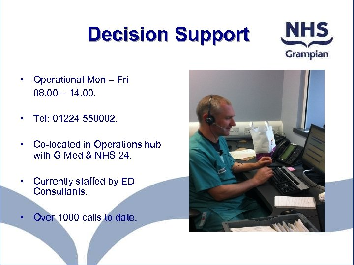 Decision Support • Operational Mon – Fri 08. 00 – 14. 00. • Tel: