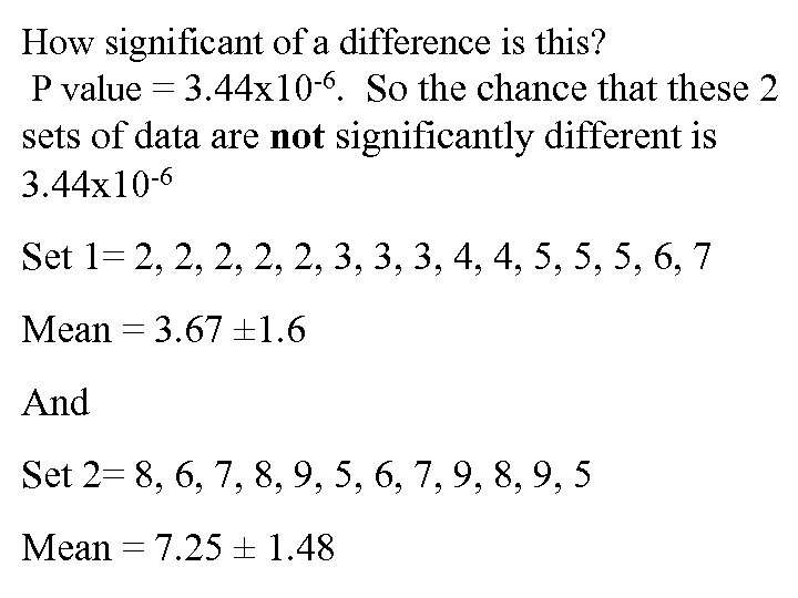 How significant of a difference is this? P value = 3. 44 x 10