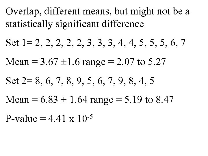 Overlap, different means, but might not be a statistically significant difference Set 1= 2,