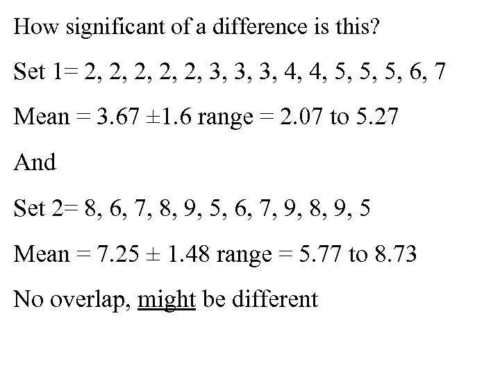 How significant of a difference is this? Set 1= 2, 2, 2, 3, 3,