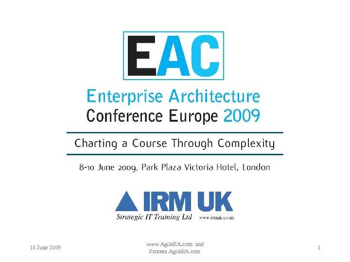 10 June 2009 www. Agile. EA. com and Process. Agile. EA. com 1