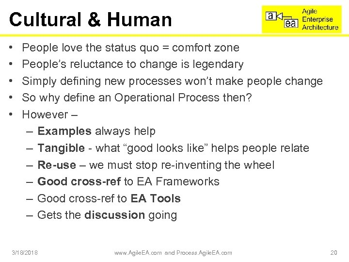 Cultural & Human • • • People love the status quo = comfort zone