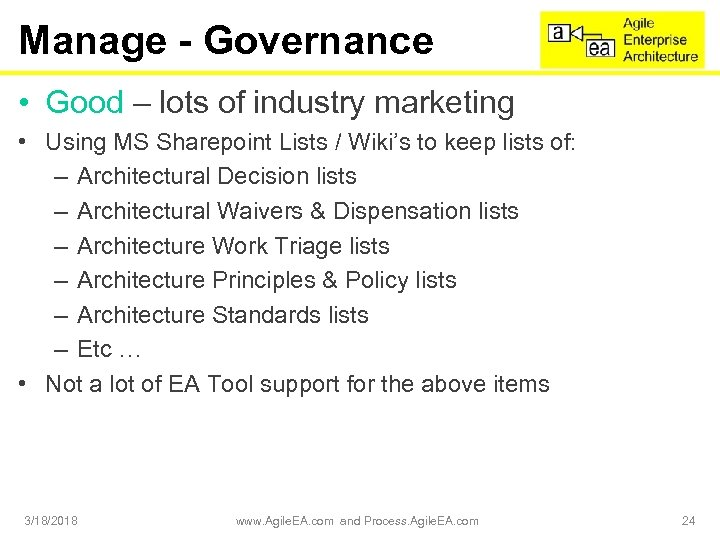 Manage - Governance • Good – lots of industry marketing • Using MS Sharepoint