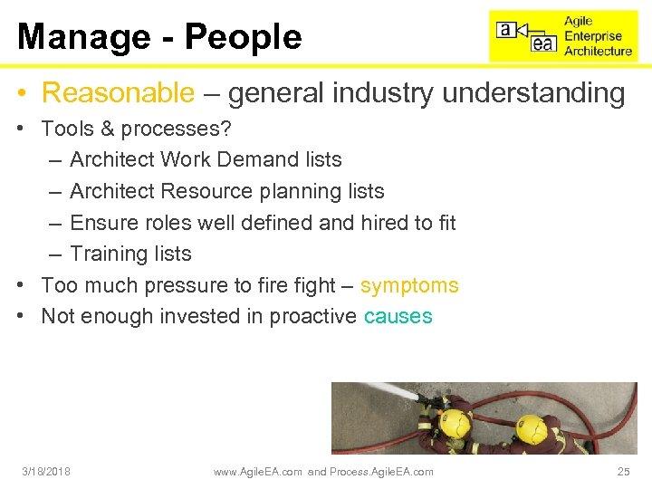 Manage - People • Reasonable – general industry understanding • Tools & processes? –