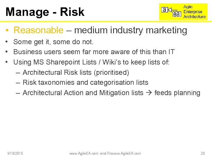 Manage - Risk • Reasonable – medium industry marketing • Some get it, some
