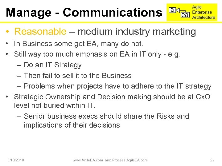 Manage - Communications • Reasonable – medium industry marketing • In Business some get