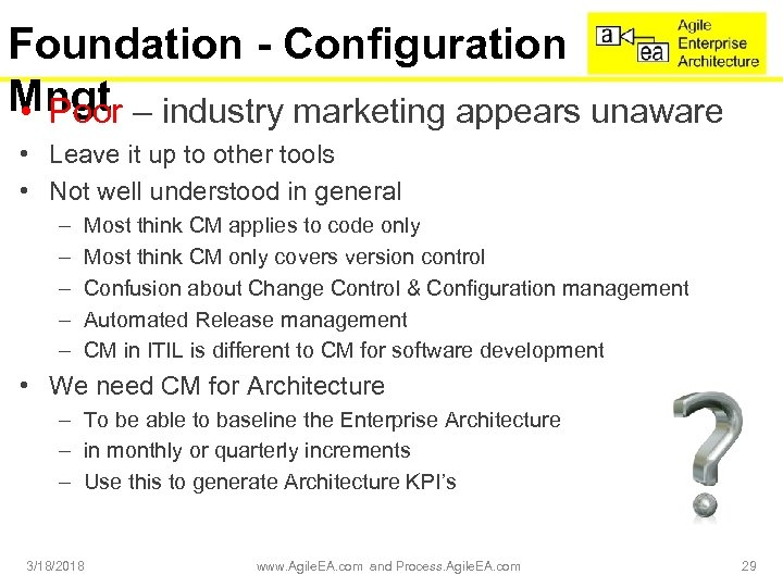 Foundation - Configuration Mngt • Poor – industry marketing appears unaware • Leave it