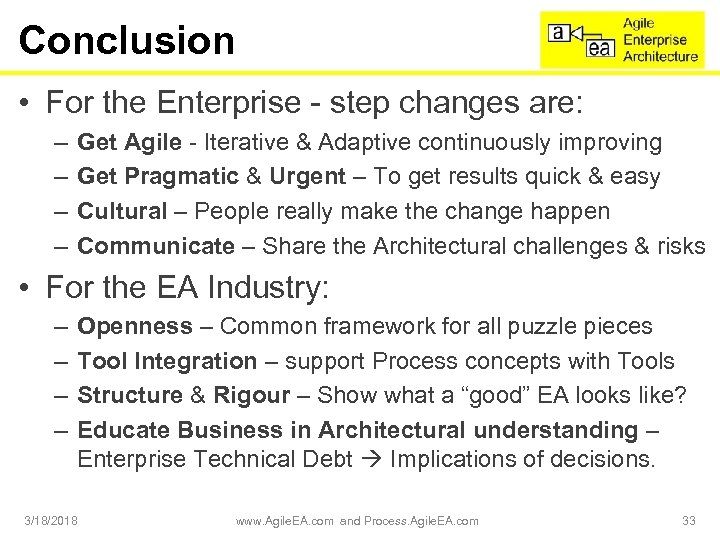 Conclusion • For the Enterprise - step changes are: – – Get Agile -