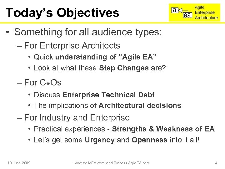 Today's Objectives • Something for all audience types: – For Enterprise Architects • Quick