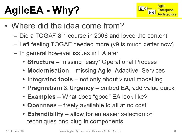 Agile. EA - Why? • Where did the idea come from? – Did a