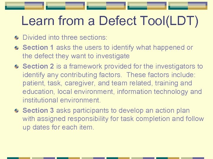 Learn from a Defect Tool(LDT) Divided into three sections: Section 1 asks the users