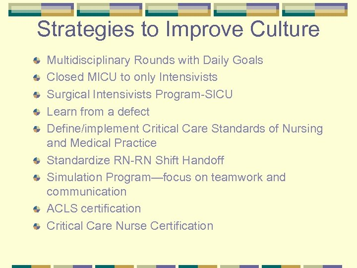 Strategies to Improve Culture Multidisciplinary Rounds with Daily Goals Closed MICU to only Intensivists