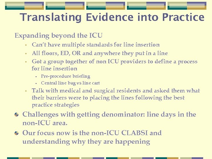 Translating Evidence into Practice Expanding beyond the ICU • • • Can't have multiple