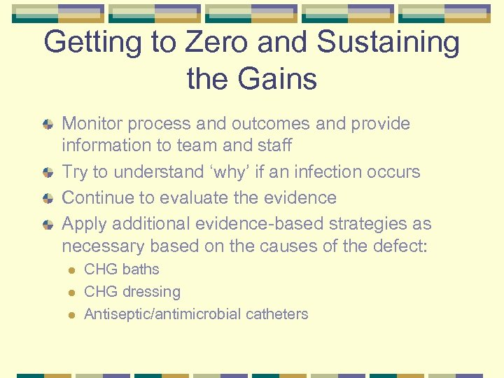 Getting to Zero and Sustaining the Gains Monitor process and outcomes and provide information