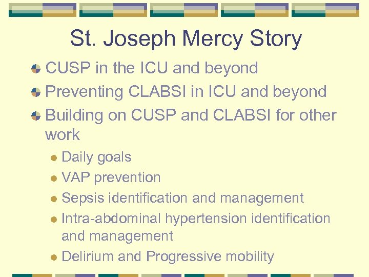St. Joseph Mercy Story CUSP in the ICU and beyond Preventing CLABSI in ICU